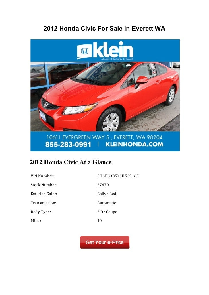 2012 Honda Civic For Sale In Everett WA2012 Honda Civic At a Glance	  VIN	  Number:	             	  2HGFG3B5XCH529165	  	 ...