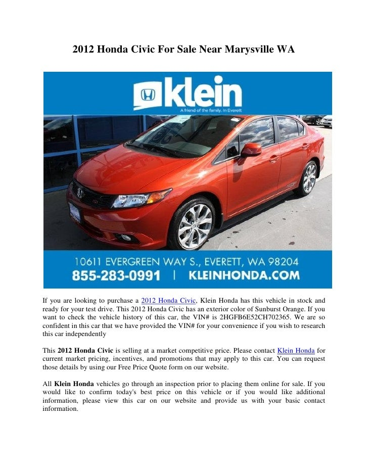 2012 Honda Civic For Sale Near Marysville WAIf you are looking to purchase a 2012 Honda Civic, Klein Honda has this vehicl...