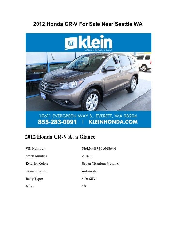 2012 Honda CR-V For Sale Near Seattle WA2012 Honda CR-V At a Glance VIN Number:         5J6RM4H75CL048644  Sto...