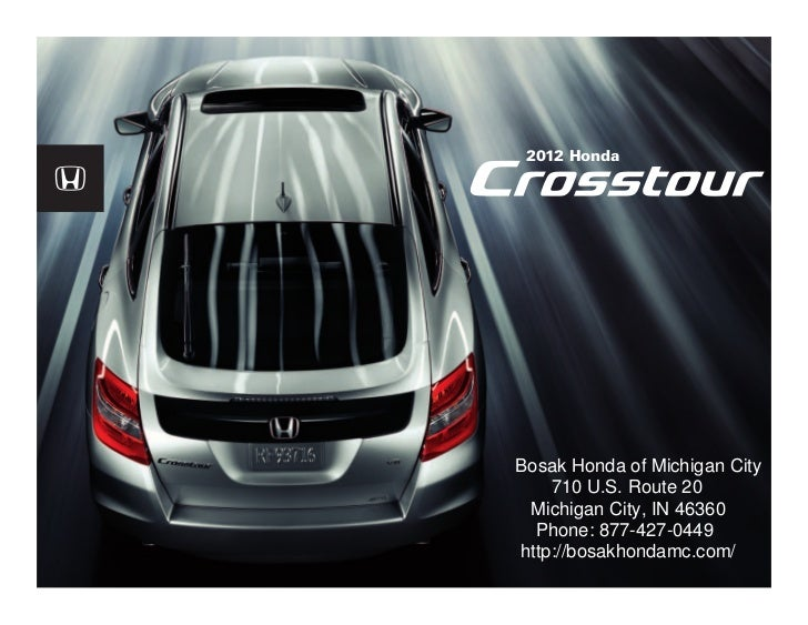 2012 HondaBosak Honda Of Michigan City 710 U.S. Route 20 Michigan City, IN  46360 Phone ...