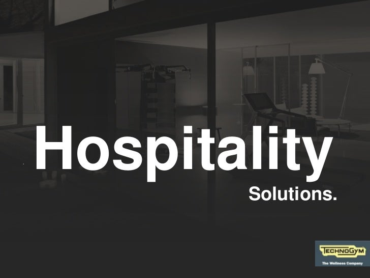 .    Hospitality           Solutions.