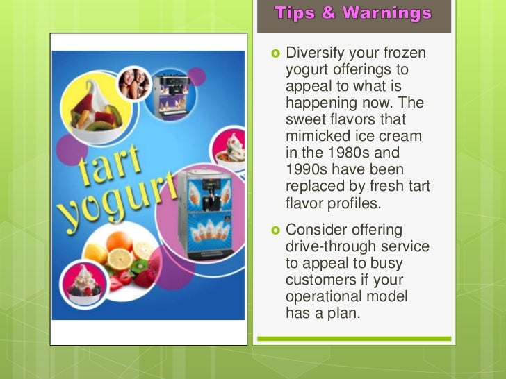 How to Open Your Own Frozen Yogurt Business