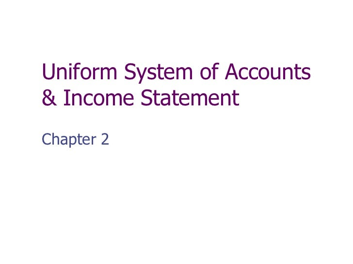 Uniform System of Accounts& Income StatementChapter 2