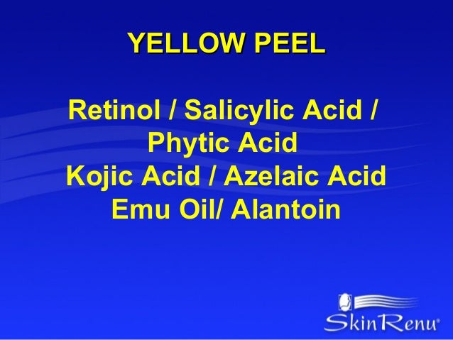YELLOW PEELRetinol / Salicylic Acid /      Phytic AcidKojic Acid / Azelaic Acid   Emu Oil/ Alantoin