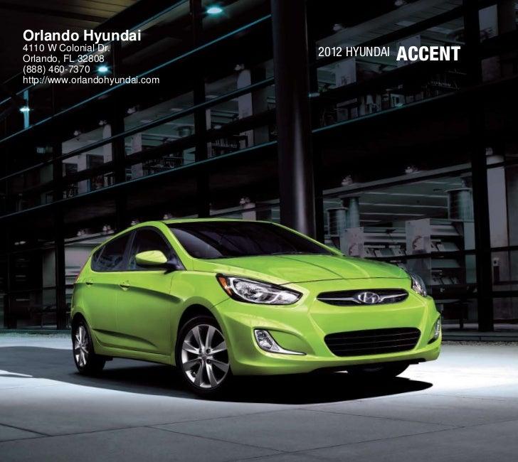 Orlando Hyundai4110 W Colonial Dr.Orlando, FL 32808                                2012 HyundAi   accEnT(888) 460-7370http...