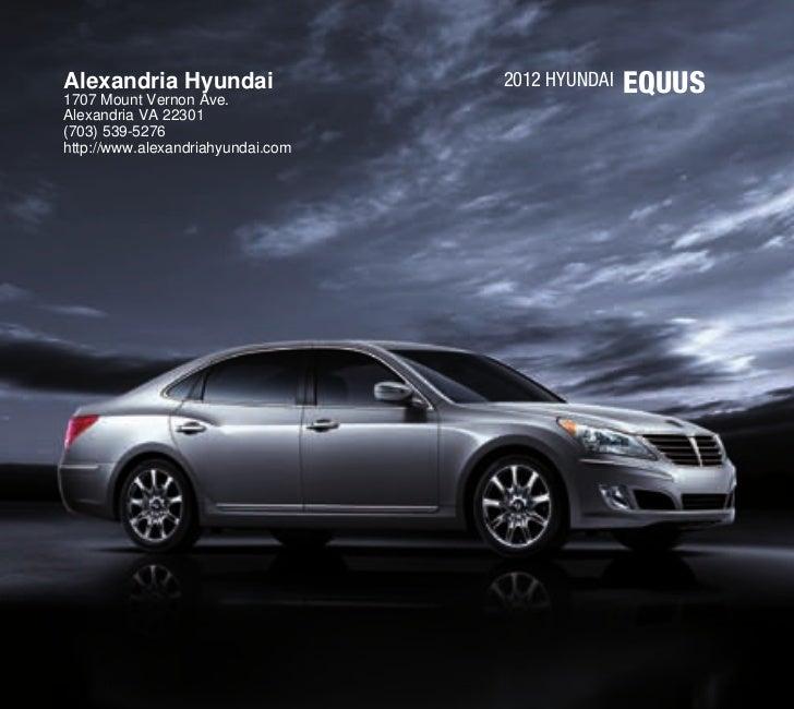 Alexandria Hyundai1707 Mount Vernon Ave.                                   2012 Hyundai   EQUUSAlexandria VA 22301(703) 53...