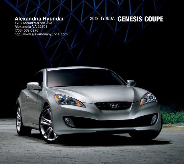 Alexandria Hyundai1707 Mount Vernon Ave.                                   2012 Hyundai   Genesis CoupeAlexandria VA 22301...