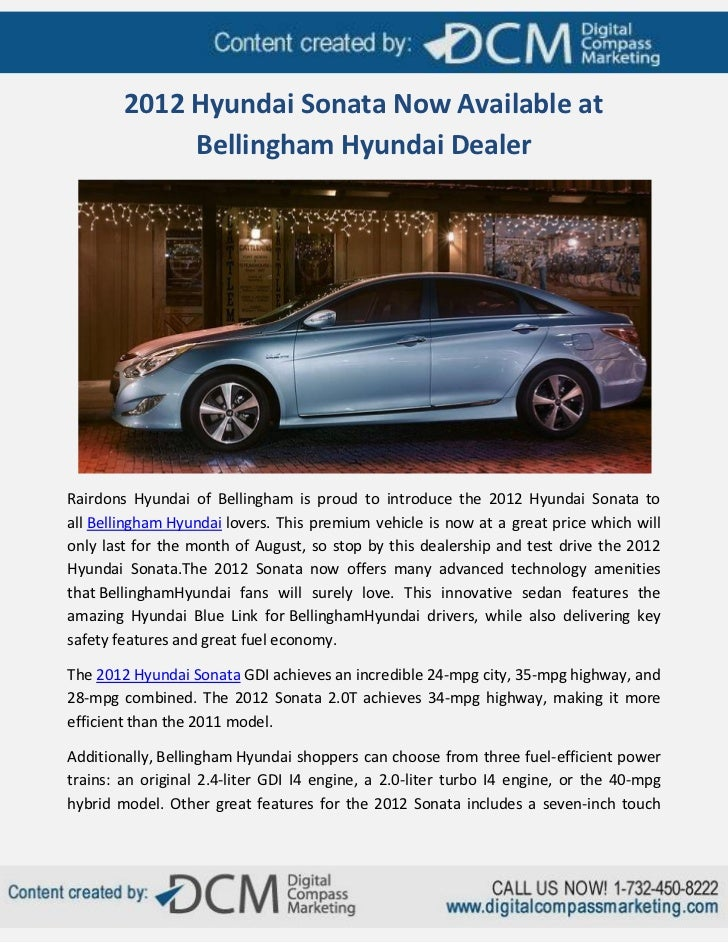 2012 Hyundai Sonata Now Available at             Bellingham Hyundai DealerRairdons Hyundai of Bellingham is proud to intro...