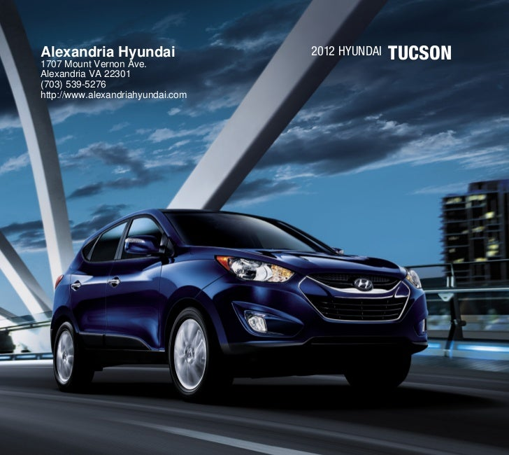 Alexandria Hyundai1707 Mount Vernon Ave.                                   2012 Hyundai   TUCSONAlexandria VA 22301(703) 5...