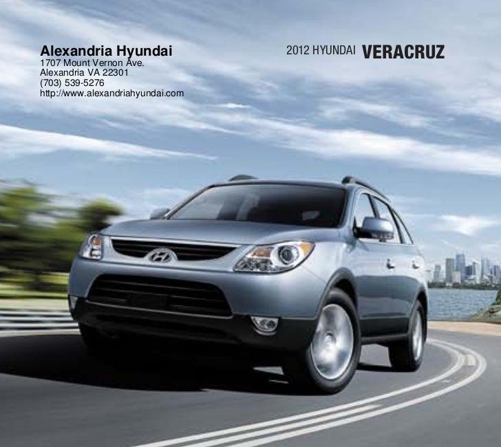 Alexandria Hyundai1707 Mount Vernon Ave.                                   2012 Hyundai   VEracruzAlexandria VA 22301(703)...