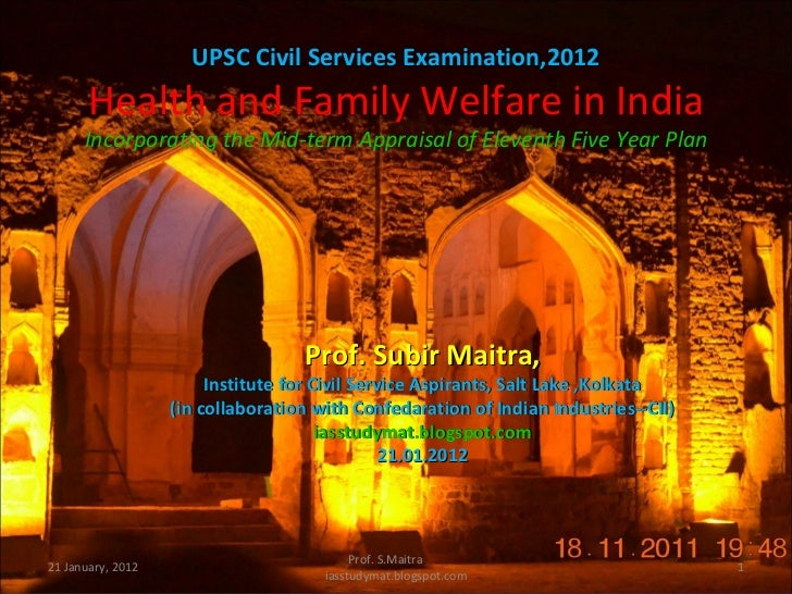 UPSC Civil Services Examination,2012       Health and Family Welfare in India      Incorporating the Mid-term Appraisal of...