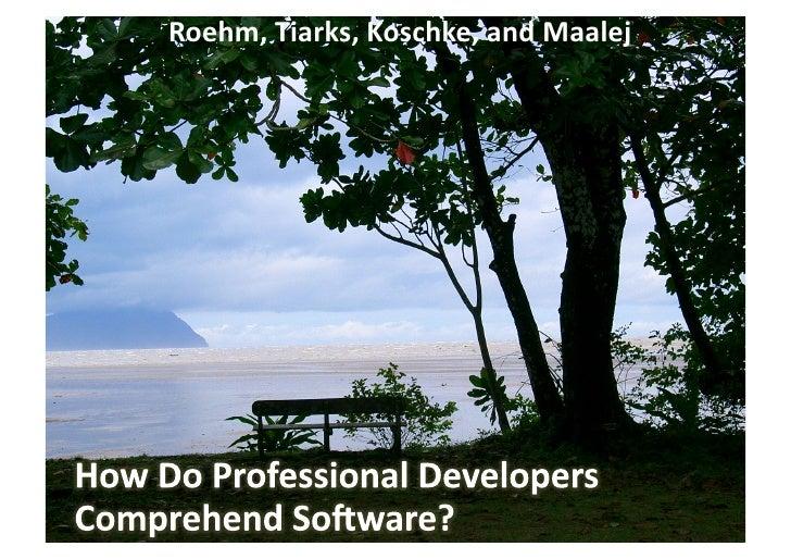 Roehm, Tiarks, Koschke, and Maalej