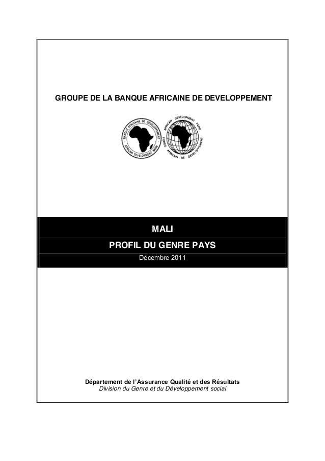 GROUPE DE LA BANQUE AFRICAINE DE DEVELOPPEMENTMALIPROFIL DU GENRE PAYSDécembre 2011Département de l'Assurance Qualité et...