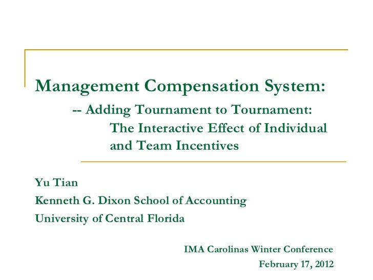 Management Compensation System:      -- Adding Tournament to Tournament:            The Interactive Effect of Individual  ...