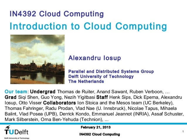 IN4392 Cloud Computing  Introduction to Cloud Computing                             Alexandru Iosup                       ...