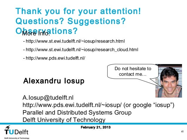 Thank you for your attention!Questions? Suggestions?Observations? More Info: - http://www.st.ewi.tudelft.nl/~iosup/researc...