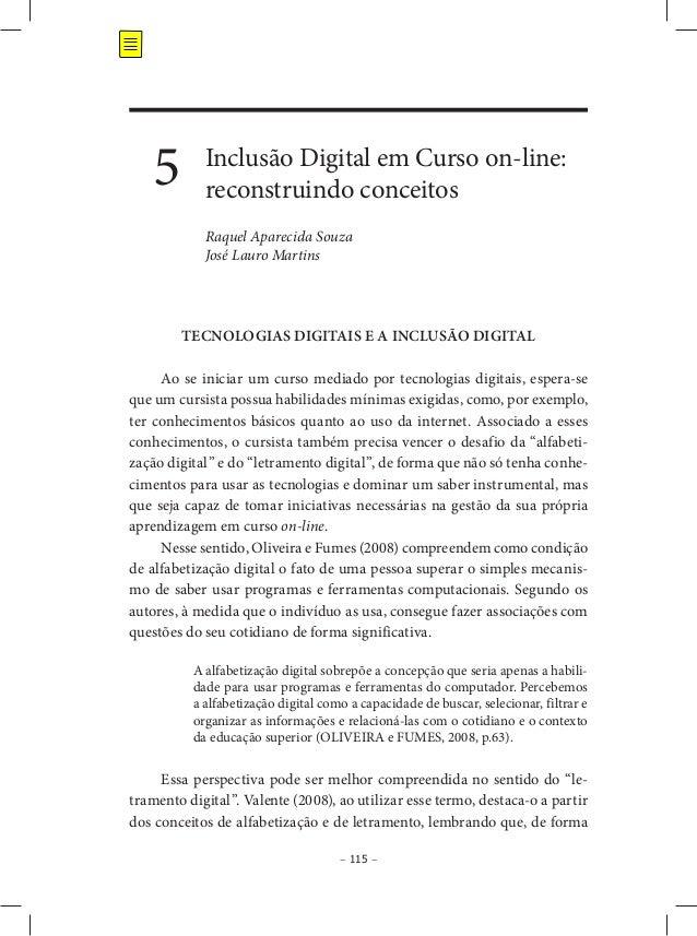 – 115 – Inclusão Digital em Curso on-line: reconstruindo conceitos Raquel Aparecida Souza José Lauro Martins 5 TECNOLOGIAS...