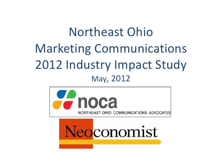 Northeast OhioMarketing Communications2012 Industry Impact Study         May, 2012