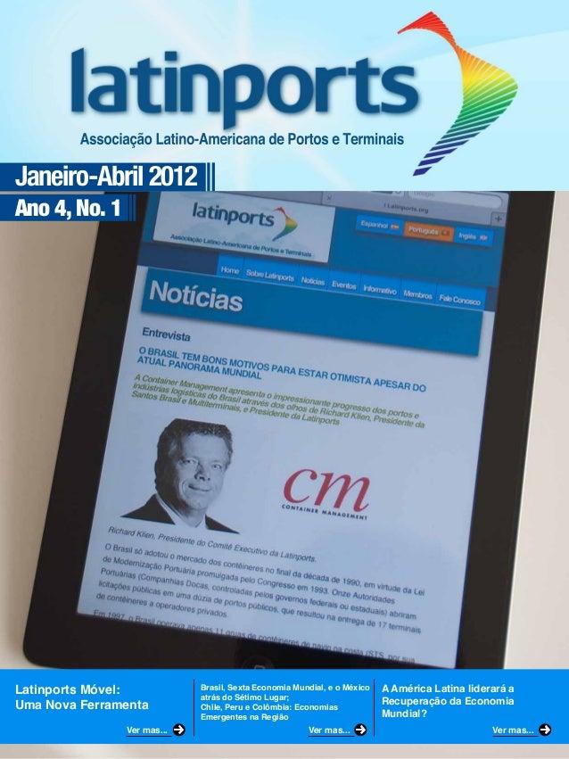 Janeiro-Abril 2012Ano 4, No. 1Latinports Móvel:Uma Nova FerramentaBrasil, Sexta Economia Mundial, e o Méxicoatrás do Sétim...