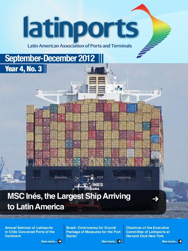 September-December 2012Year 4, No. 3Annual Seminar of Latinportsin Chile Convened Ports of theContinentBrazil: Controversy...