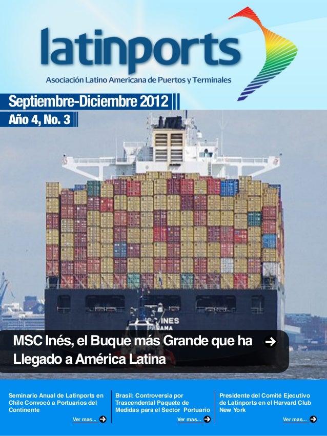 Septiembre-Diciembre 2012Año 4, No. 3Seminario Anual de Latinports enChile Convocó a Portuarios delContinenteBrasil: Contr...