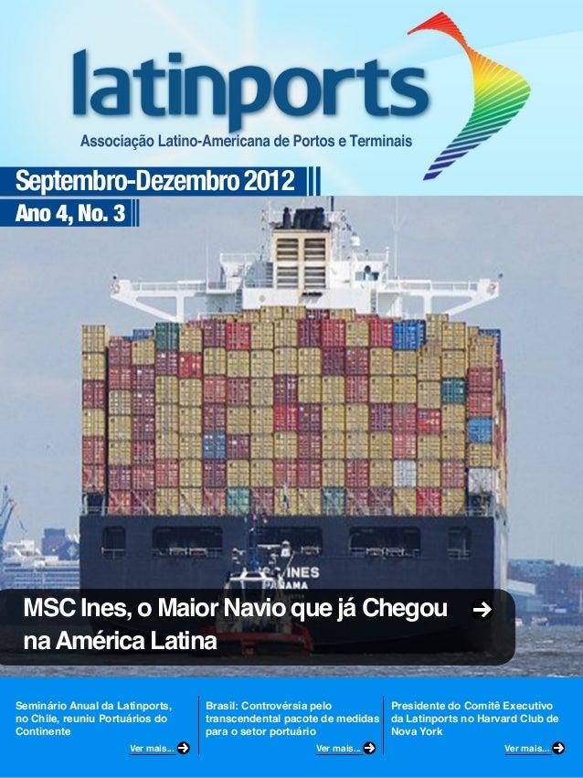 Septembro-Dezembro 2012Ano 4, No. 3Seminário Anual da Latinports,no Chile, reuniu Portuários doContinenteBrasil: Controvér...