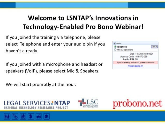 Welcome to LSNTAP's Innovations in        Technology-Enabled Pro Bono Webinar!If you joined the training via telephone, pl...