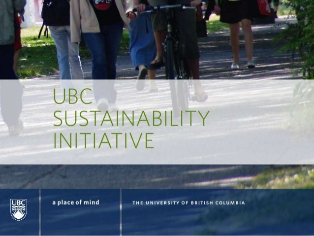 An innovative modelLike many universities, UBC has a history of pursuing strong operationalsustainability goals and target...
