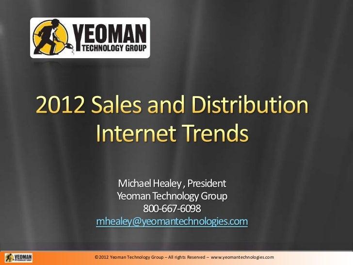 Michael Healey , President   Yeoman Technology Group         800-667-6098mhealey@yeomantechnologies.com©2012 Yeoman Techno...