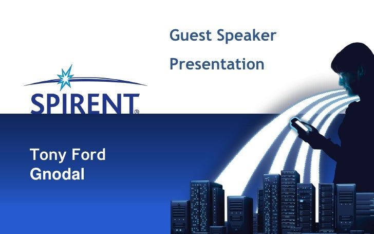 Guest Speaker            PresentationTony FordGnodal