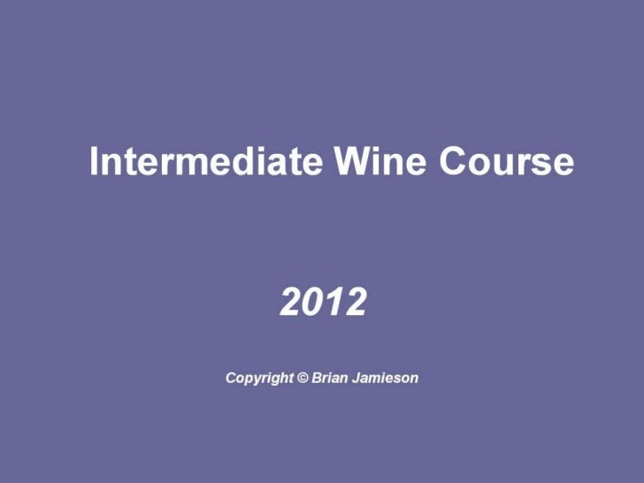 2012 Intermediate Wine Course 1: Winemaking
