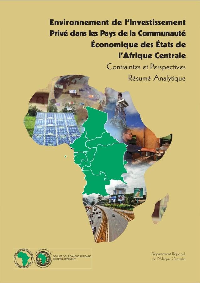 Département Régionalde l'Afrique CentraleEnvironnement de l'InvestissementPrivé dans les Pays de la CommunautéÉconomique d...