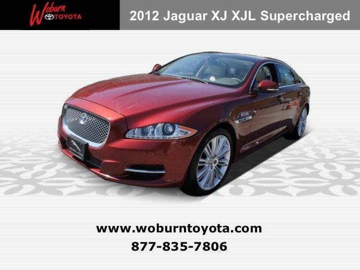 2012 Jaguar XJ XJL Superchargedwww.woburntoyota.com   877-835-7806