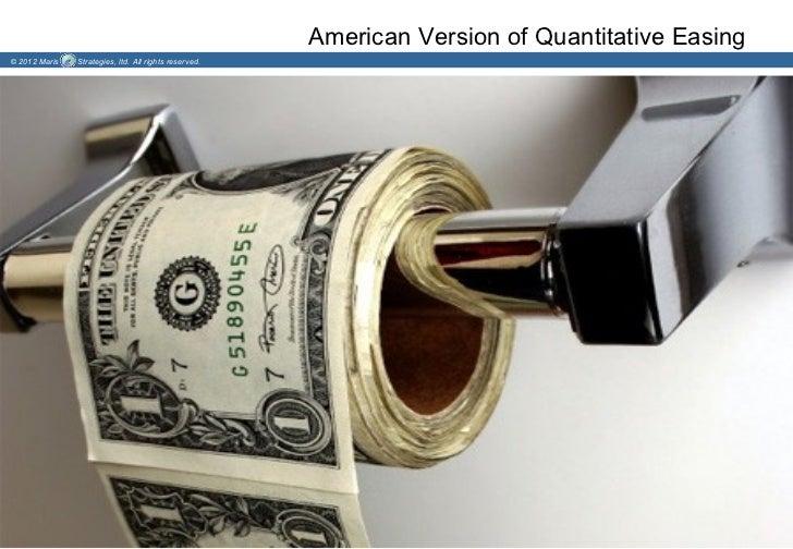 American Version of Quantitative Easing© 2012 Maris   Strategies, ltd. All rights reserved.