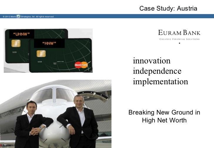 Case Study: Austria© 2012 Maris   Strategies, ltd. All rights reserved.                                                   ...