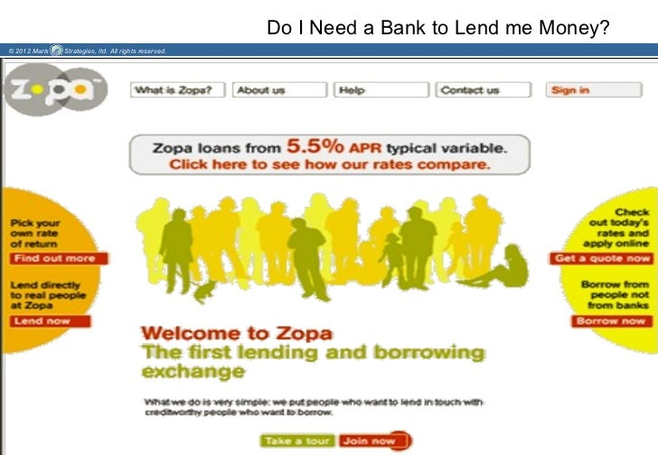 Do I Need a Bank to Lend me Money?© 2012 Maris   Strategies, ltd. All rights reserved.