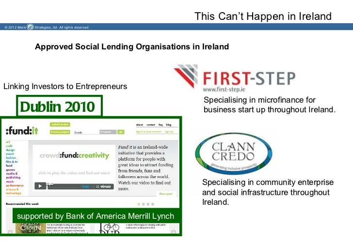 This Can't Happen in Ireland© 2012 Maris   Strategies, ltd. All rights reserved.               Approved Social Lending Org...