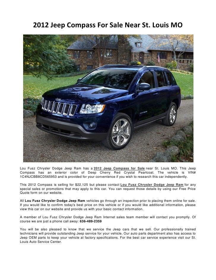 2012 Jeep Compass For Sale Near St. Louis MOLou Fusz Chrysler Dodge Jeep Ram has a 2012 Jeep Compass for Sale near St. Lou...