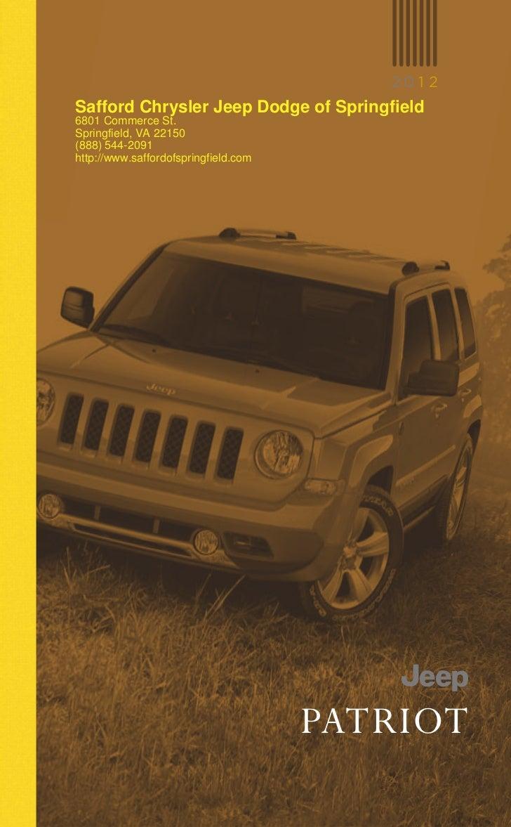 201 2Safford Chrysler Jeep Dodge Of Springfield6801 Commerce  St.Springfield, VA 22150(888 ...