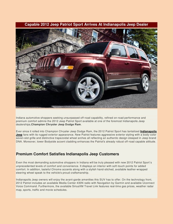 Capable 2012 Jeep Patriot Sport Arrives At Indianapolis Jeep DealerIndiana automotive shoppers seeking unsurpassed off-roa...