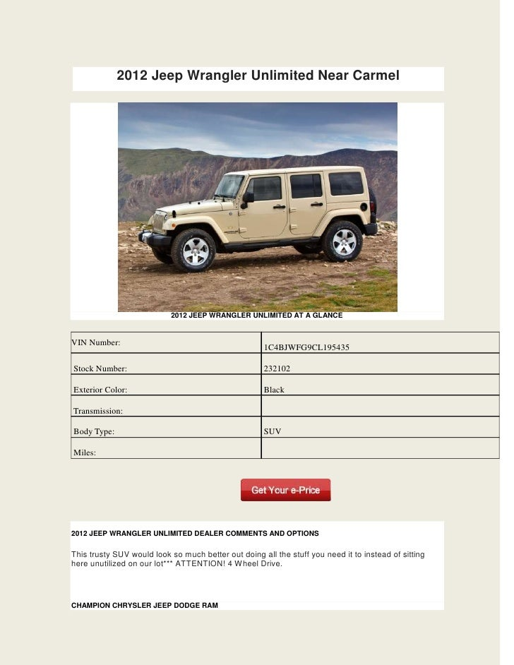 2012 Jeep Wrangler Unlimited Near Carmel                           2012 JEEP WRANGLER UNLIMITED AT A GLANCEVIN Number:    ...