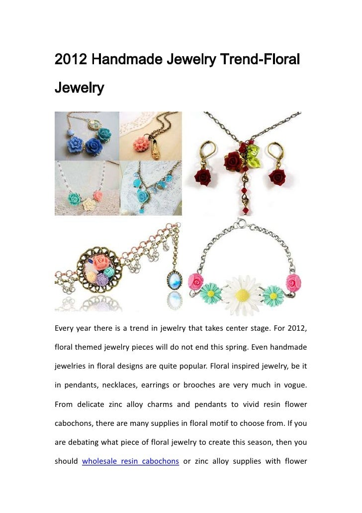 2012 Handmade Jewelry Trend-FloralJewelryEvery year there is a trend in jewelry that takes center stage. For 2012,floral t...