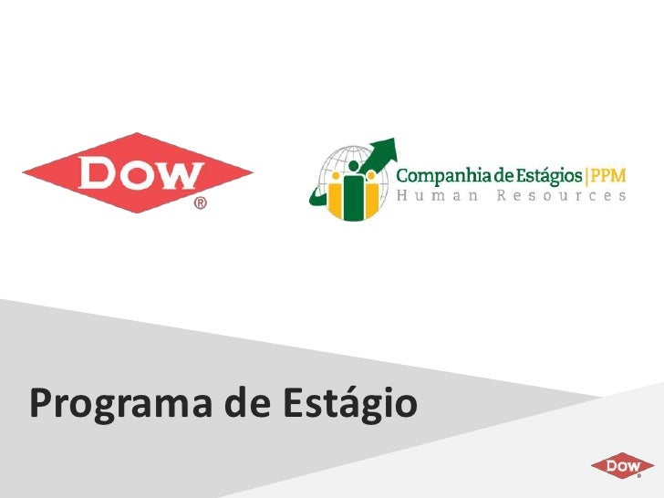 Programa de Estágio          DOW CONFIDENTIAL - Do not share                without permission