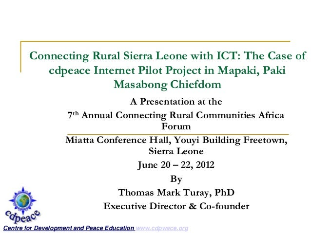 Connecting Rural Sierra Leone with ICT: The Case of cdpeace Internet Pilot Project in Mapaki, Paki Masabong Chiefdom A Pre...