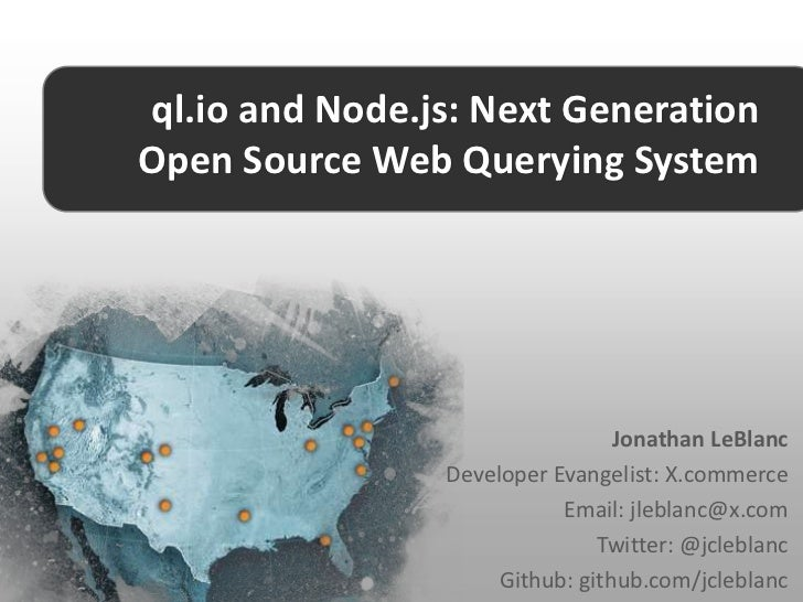 ql.io and Node.js: Next GenerationOpen Source Web Querying System                                 Jonathan LeBlanc        ...