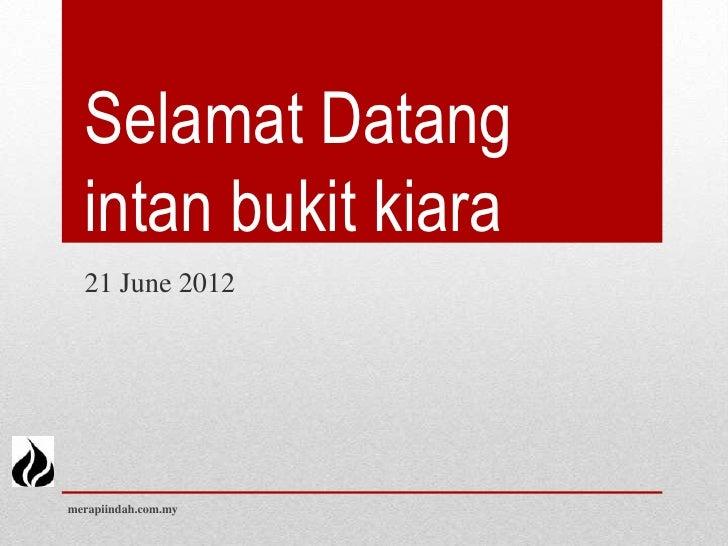 Selamat Datang  intan bukit kiara  21 June 2012merapiindah.com.my