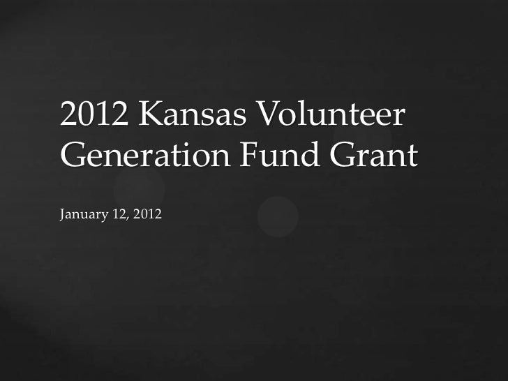 2012 Kansas VolunteerGeneration Fund GrantJanuary 12, 2012