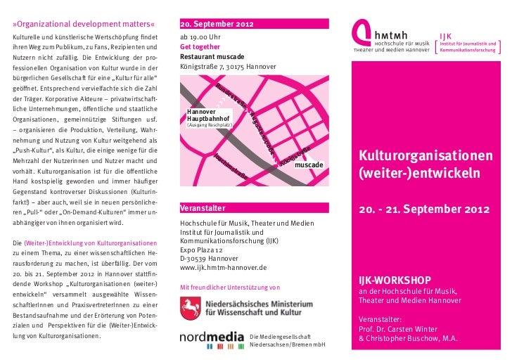 »Organizational development matters«                   2o. September 2012Kulturelle und künstlerische Wertschöpfung findet...