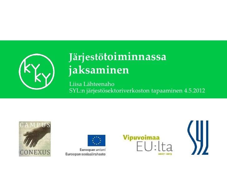 JärjestötoiminnassajaksaminenLiisa LähteenahoSYL:n järjestösektoriverkoston tapaaminen 4.5.2012