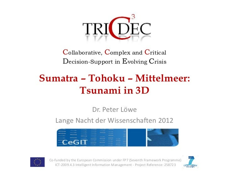 Collaborative, Complex and Critical         Decision-Support in Evolving CrisisSumatra – Tohoku – Mittelmeer:        Tsuna...